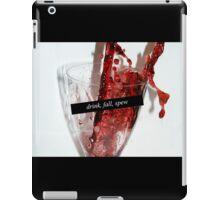 Drink, Fall, Spew iPad Case/Skin