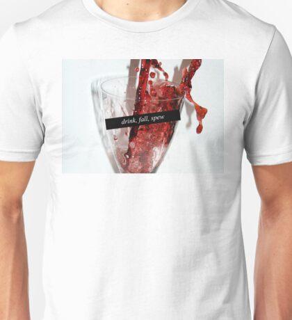 Drink, Fall, Spew Unisex T-Shirt