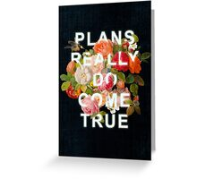 Plans Really Do Come True Greeting Card