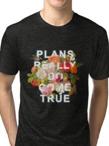 Plans Really Do Come True Tri-blend T-Shirt