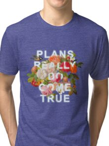 Plans Really Do Come True Tri-blend T-Shirt