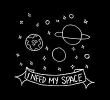 I Need My Space by Sscouterr