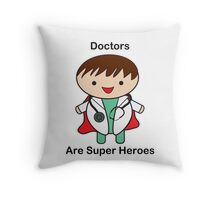 Doctors Are Super Heroes Throw Pillow