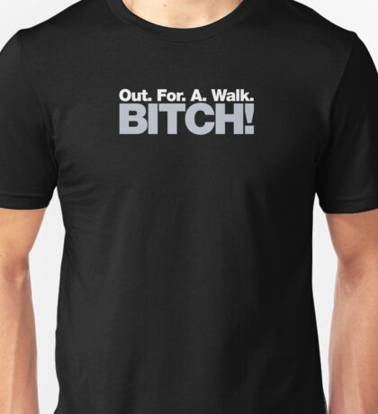 Buffy - Out for a walk, Bitch! Unisex T-Shirt