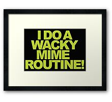 Buffy - I do a wacky mime routine! Framed Print