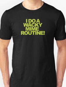 Buffy - I do a wacky mime routine! T-Shirt