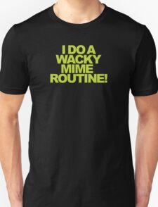 Buffy - I do a wacky mime routine! T-Shirt