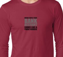 BANK ACCOUNT Long Sleeve T-Shirt