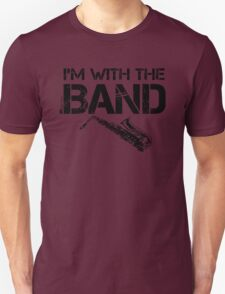 I'm With The Band - Saxophone (Black Lettering) T-Shirt