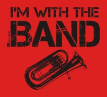 I'm With The Band - Tuba (Black Lettering) by RedLabelShirts