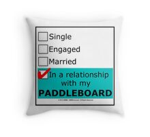 In A Relationship With My Paddleboard Throw Pillow