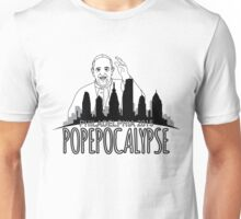 The Pope is coming! The Pope is coming! Unisex T-Shirt