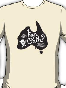Who is Ken Oath? T-Shirt