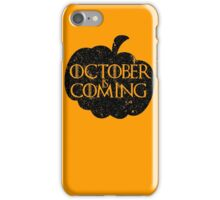 October is Coming - Black iPhone Case/Skin