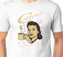 Coffee, You can sleep when your Dead! Unisex T-Shirt
