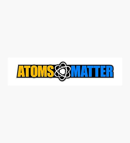 Atoms Matter Photographic Print