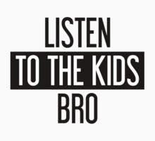 Listen to the Kids Bro Baby Tee