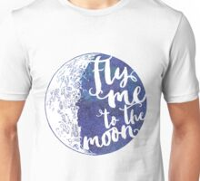 Fly me to the moon Unisex T-Shirt