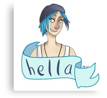 Chloe Price - 'Hella' Canvas Print
