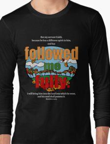 Followed Me Fully Long Sleeve T-Shirt
