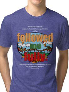 Followed Me Fully Tri-blend T-Shirt