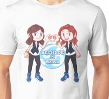 Bechloe is real Unisex T-Shirt