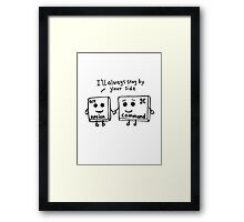 I'll always stay by your side Framed Print