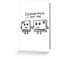 I'll always stay by your side Greeting Card