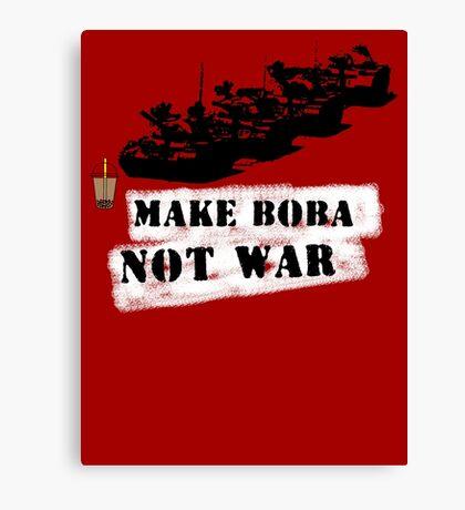 Make Boba Not War Canvas Print
