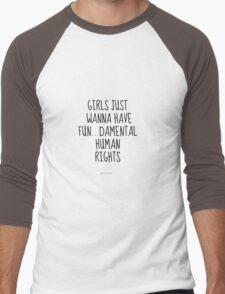 Girls Just Wanna Have Fun...Damental Human Rights Men's Baseball ¾ T-Shirt