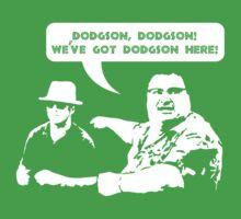 We've got Dodgson here! | Unisex T-Shirt