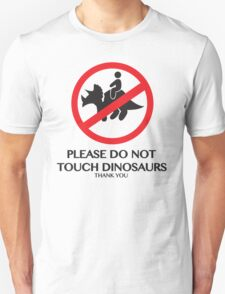 PLEASE DO NOT TOUCH DINOSAURS T-Shirt
