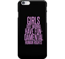 GIRLS JUST WANNA HAVE FUNDAMENTAL RIGHTS iPhone Case/Skin