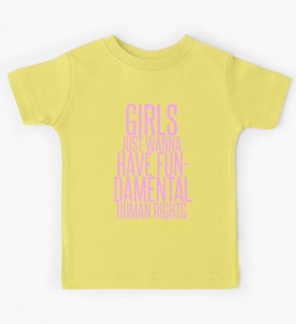 GIRLS JUST WANNA HAVE FUNDAMENTAL RIGHTS Kids Tee