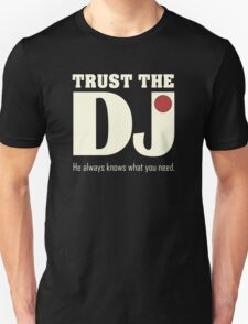 Trust The DJ T-Shirt