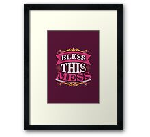 Bless this mess Framed Print
