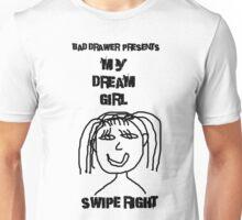 Bad Drawer Presents Dream Girl Unisex T-Shirt