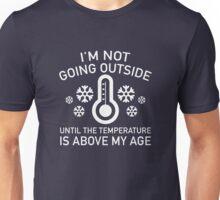 I'm Not Going Outside Unisex T-Shirt
