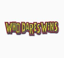 Who Dares Wins by KenRinkel