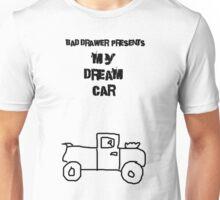 Bad Drawer Presents Dream Car Unisex T-Shirt