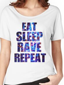 Eat Sleep Rave Repeat Women's Relaxed Fit T-Shirt