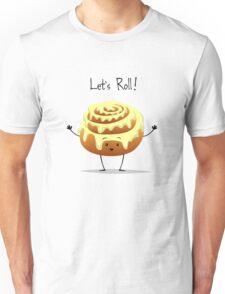 Let's Roll! Unisex T-Shirt