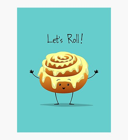 Let's Roll! Photographic Print