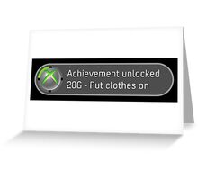 Achievement Unlocked Put clothes on. Greeting Card