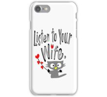 Listen to your wife Kitty vector art iPhone Case/Skin