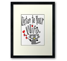 Listen to your wife Kitty vector art Framed Print
