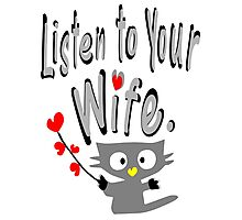 Listen to your wife Kitty vector art Photographic Print