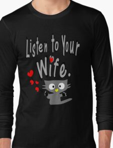 Listen to your wife Kitty vector art Long Sleeve T-Shirt