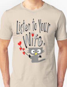 Listen to your wife Kitty vector art Unisex T-Shirt