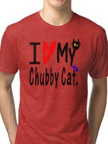 Love my Chubby Cat Tri-blend T-Shirt